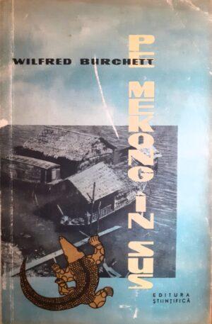 Wilfred Burchett Pe Mekong in sus
