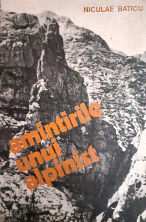 Niculae Baticu Amintirile unui alpinist