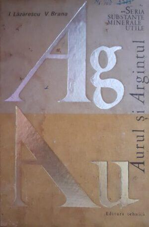 I. Lazarescu, V. Brana Aurul si Argintul