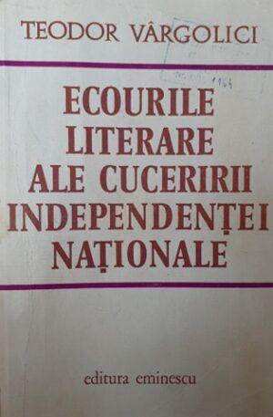 Ecourile literare ale cuceririi independentei nationale