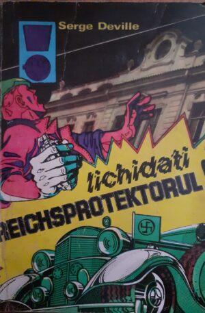 Serge Deville Lichidati Reichsprotektorul