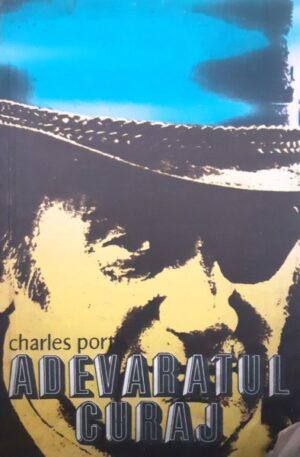 Charles Portis Adevaratul curaj