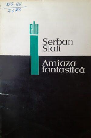 Serban Stati Amiaza fantastica