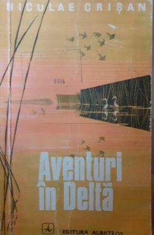 Niculae Crisan Aventuri in Delta