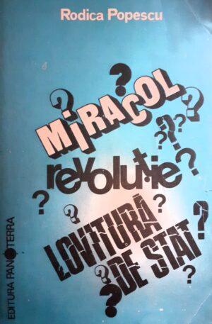 Rodica Popescu Miracol? Revolutie? Lovitura de stat?