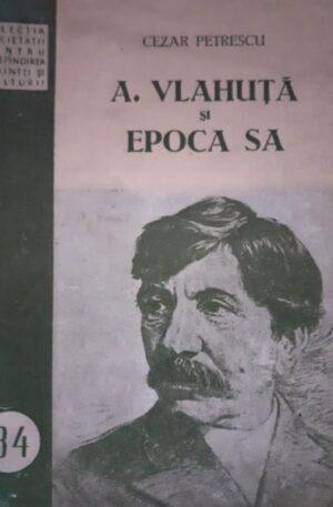 Cezar Petrescu A. Vlahuta si epoca sa