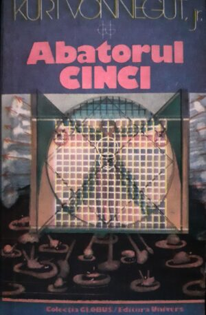 Kurt Vonnegut Abatorul cinci