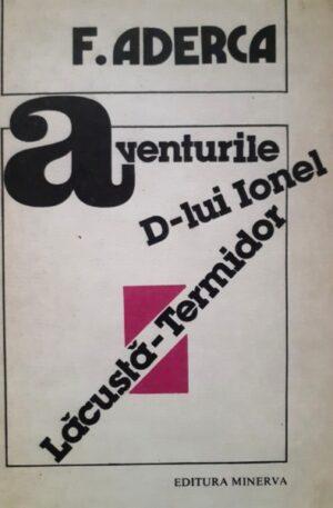 F. Aderca Aventurile d-lui Ionel Lacusta-Termidor
