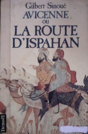 Gilbert Sinoue Avicente ou La route d'Ispahan