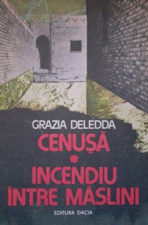 Grazia Deledda Cenusa. Incendiu intre maslini