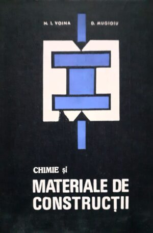 N. I. Voina, D. Mugioiu Chimie si materiale de constructii