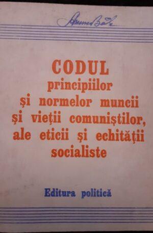 Codul principiilor si normelor muncii si vietii comunistilor
