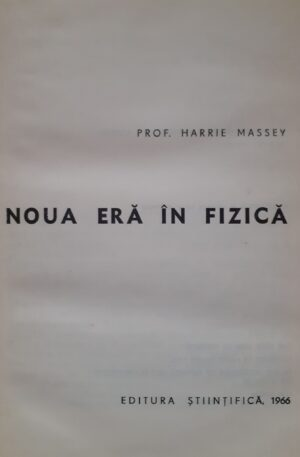 Harrie Massey Noua era in fizica