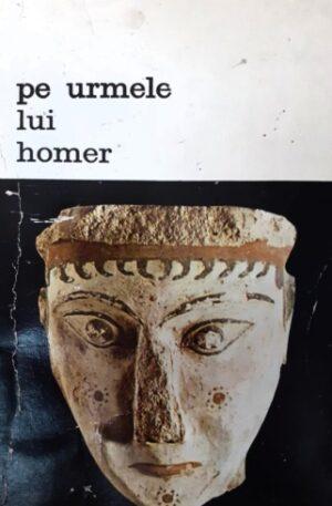 Heinrich Schliemann Pe urmele lui Homer