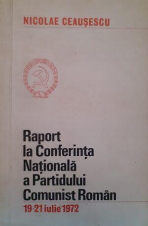 Raport la Conferinta Nationala a Partidului Comunist Roman