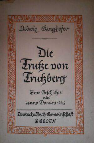 Die Trutze von Trutzberg: Eine Geschichte aus Anno Domini 1445