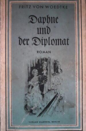Fritz von Woedtke Daphne und der Diplomat