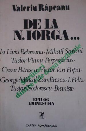 Valeriu Rapeanu De la N. Iorga