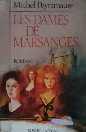 Michel Peyramaure Les dames de Marsanges