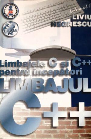 Liviu Negrescu Limbajele C si CC++ pentru incepatori, vol. 2