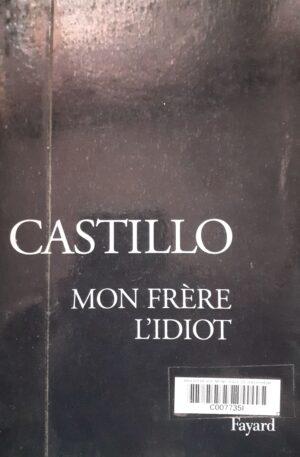Michel del Castillo Mon flere l'idiot
