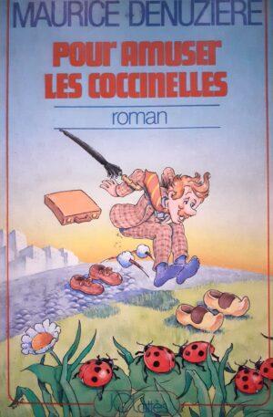 Maurice Denuziere Pour amuset les coccinelles