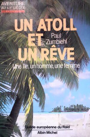 Paul Zumbiehl Un atoll et un reve