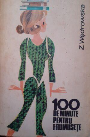 Z. Wedrowska 100 de minute pentru frumusete