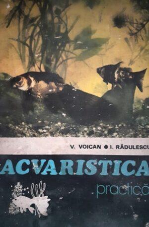 V. Voican, I. Radulescu Acvaristica practica