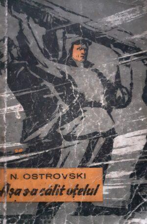 N. Ostrovski Asa s-a calit otelul