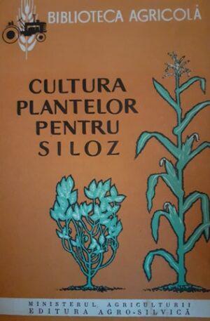 N. Sarpe, E. Kellner Cultura plantelor pentru siloz