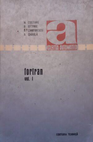 N. Costake, R. Eftimie, R. Zamfirescu, A. Chirila Fortran, vol. 1