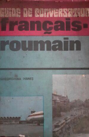 Gheorghina Hanes Guide de conversation francais-roumain
