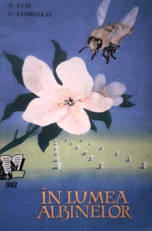 N. Foti, E. Sanduleac In lumea albinelor