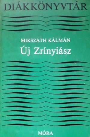 Mikszath Kalman Uj Zrinyiasz