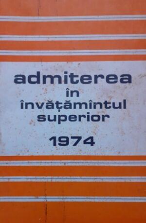 Admiterea in invatamantul superior 1974