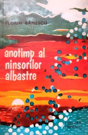 Florin Banescu Anotimp al ninsorilor albastre