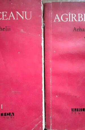 Ion Agarbiceanu Arhanghelii (2 volume)
