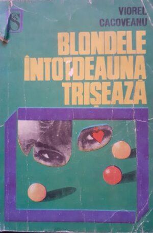 Viorel Cacoveanu Blondele intotdeauna triseaza