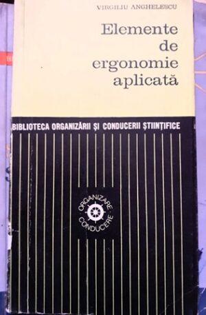 Virgiliu Anghelescu Elemente de ergonomie aplicata