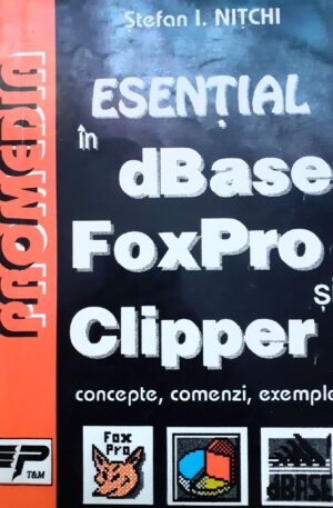 Stefan I. Nitchi Esential in dBase, FoxPro si Clipper