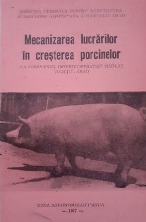 Mecanizarea lucrarilor in cresterea porcinelor