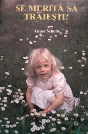 Anton Schulte Se merita sa traiesti?