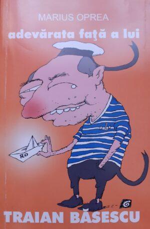 Marius Oprea Adevarata fata a lui Traian Basescu