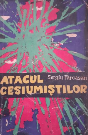 Sergiu Farcasan Atacul Cesiumistilor