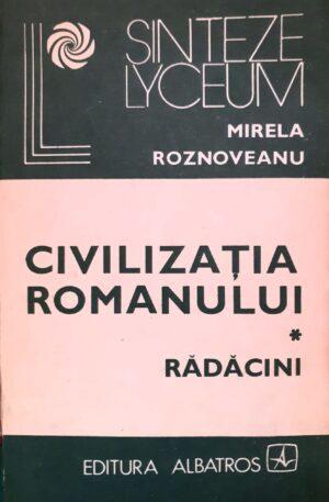 Mirela Roznoveanu Civilizatia romanului, vol. 1