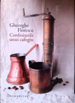 Gheorghe Florescu Confesiunile unui cafegiu