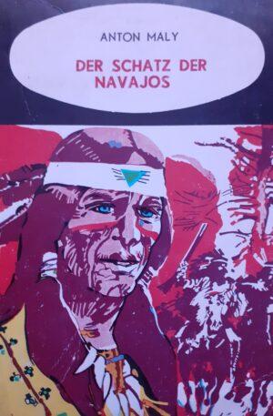 Anton Maly Der Schatz der Navajos