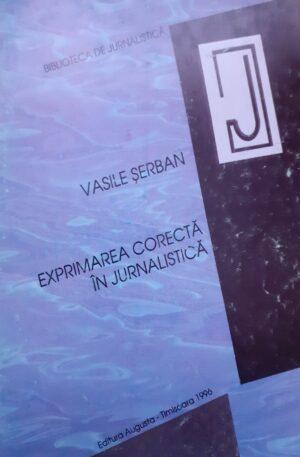 Vasile Serban Exprimarea corecta in jurnalistica
