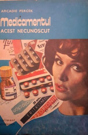 Arcadie Percek Medicamentul, acest necunoscut